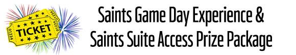 Saints Game Day Experience & Saints Suite Access Prize Package