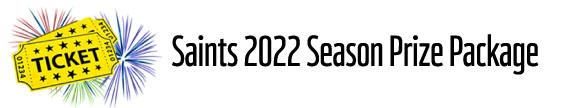 Saints 2022 Season Prize Package